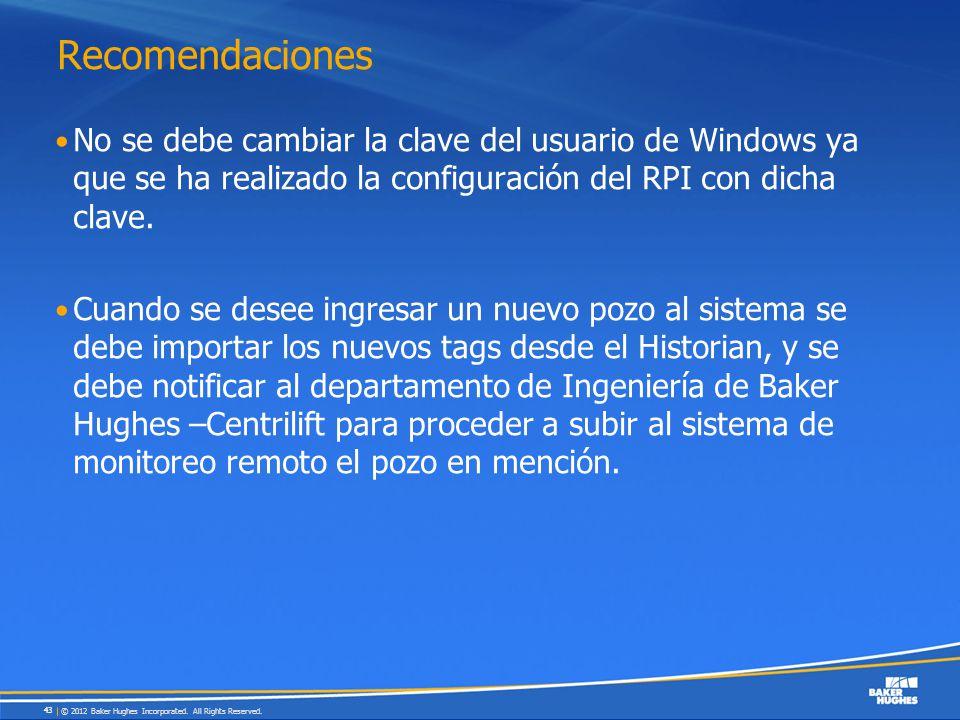 Recomendaciones No se debe cambiar la clave del usuario de Windows ya que se ha realizado la configuración del RPI con dicha clave. Cuando se desee in