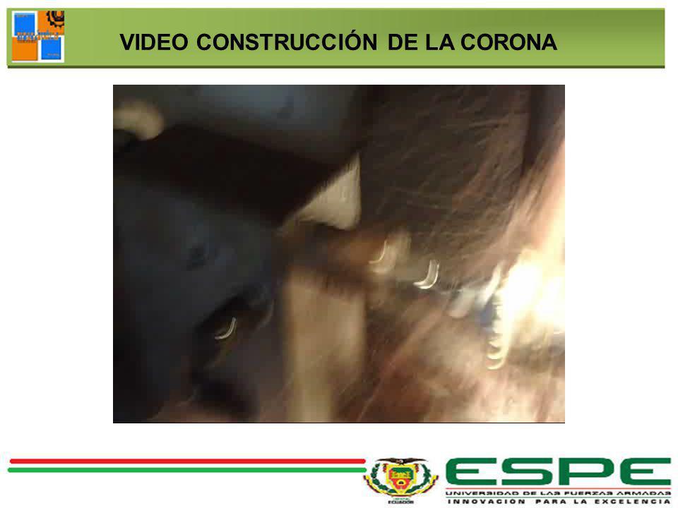 VIDEO CONSTRUCCIÓN DE LA CORONA
