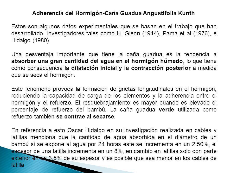 Adherencia del Hormigón-Caña Guadua Angustifolia Kunth Estos son algunos datos experimentales que se basan en el trabajo que han desarrollado investig