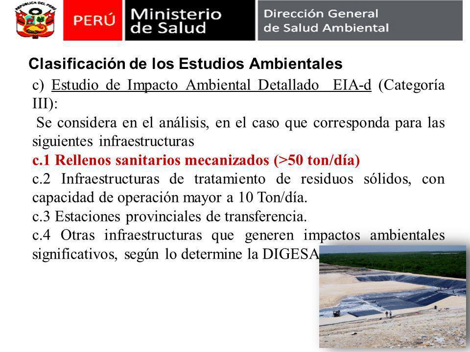 c) Estudio de Impacto Ambiental Detallado EIA-d (Categoría III): Se considera en el análisis, en el caso que corresponda para las siguientes infraestr