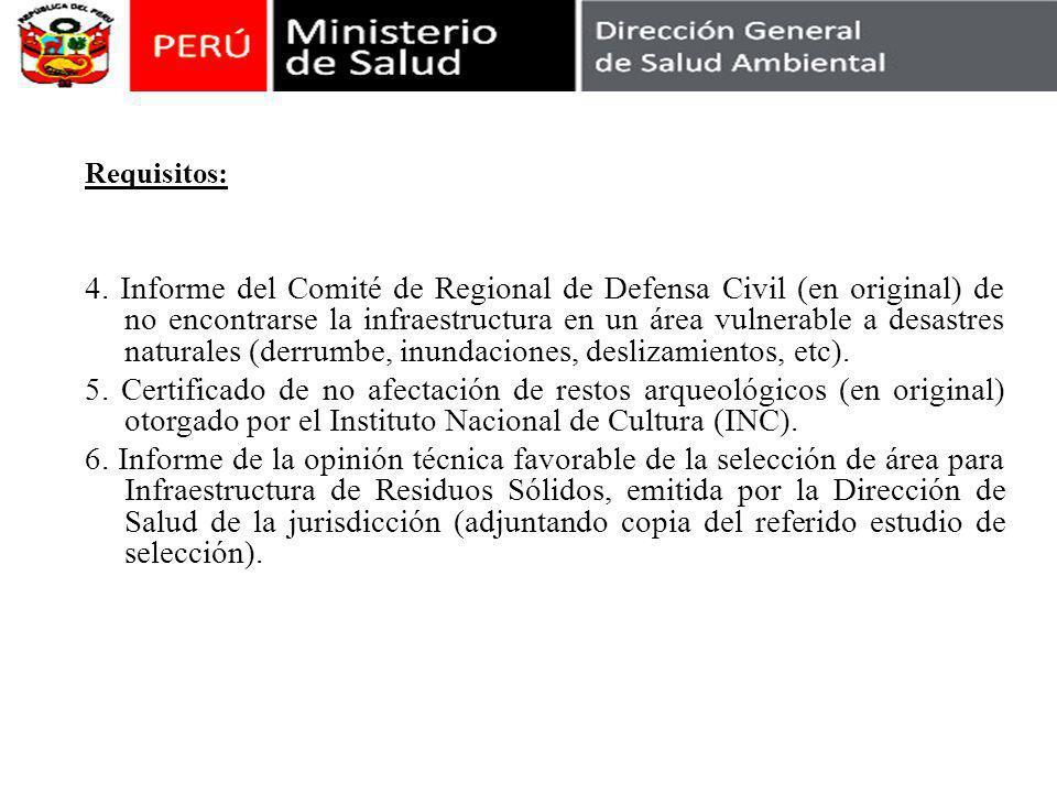 Requisitos: 4. Informe del Comité de Regional de Defensa Civil (en original) de no encontrarse la infraestructura en un área vulnerable a desastres na