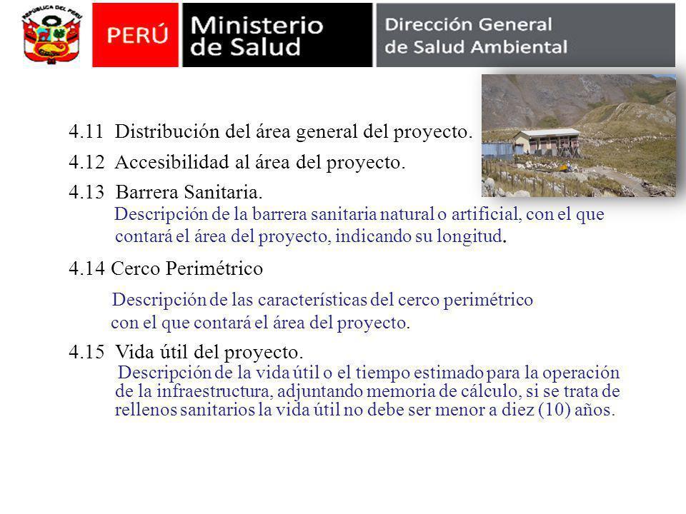 4.11 Distribución del área general del proyecto. 4.12 Accesibilidad al área del proyecto. 4.13 Barrera Sanitaria. Descripción de la barrera sanitaria
