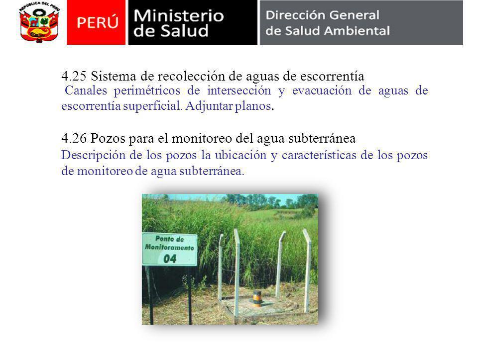 4.25 Sistema de recolección de aguas de escorrentía Canales perimétricos de intersección y evacuación de aguas de escorrentía superficial.
