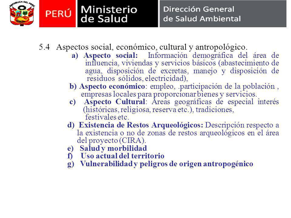 Contenido del Estudio de Impacto Ambiental 5.4 Aspectos social, económico, cultural y antropológico.