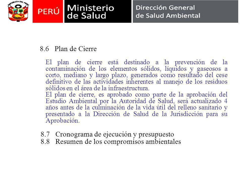 8.6 Plan de Cierre El plan de cierre está destinado a la prevención de la contaminación de los elementos sólidos, líquidos y gaseosos a corto, mediano