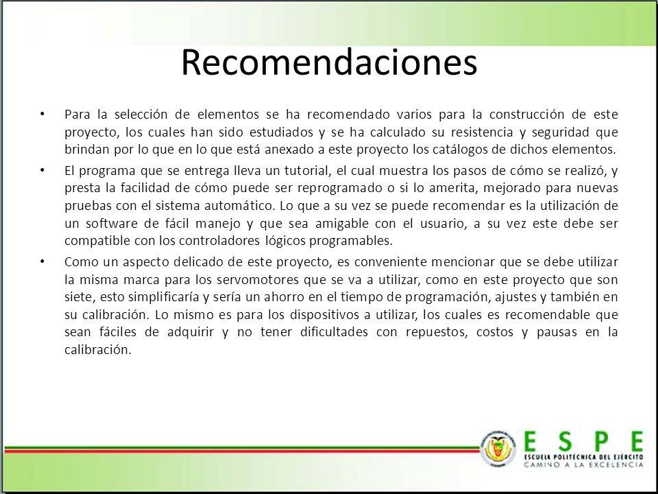 Recomendaciones Para la selección de elementos se ha recomendado varios para la construcción de este proyecto, los cuales han sido estudiados y se ha