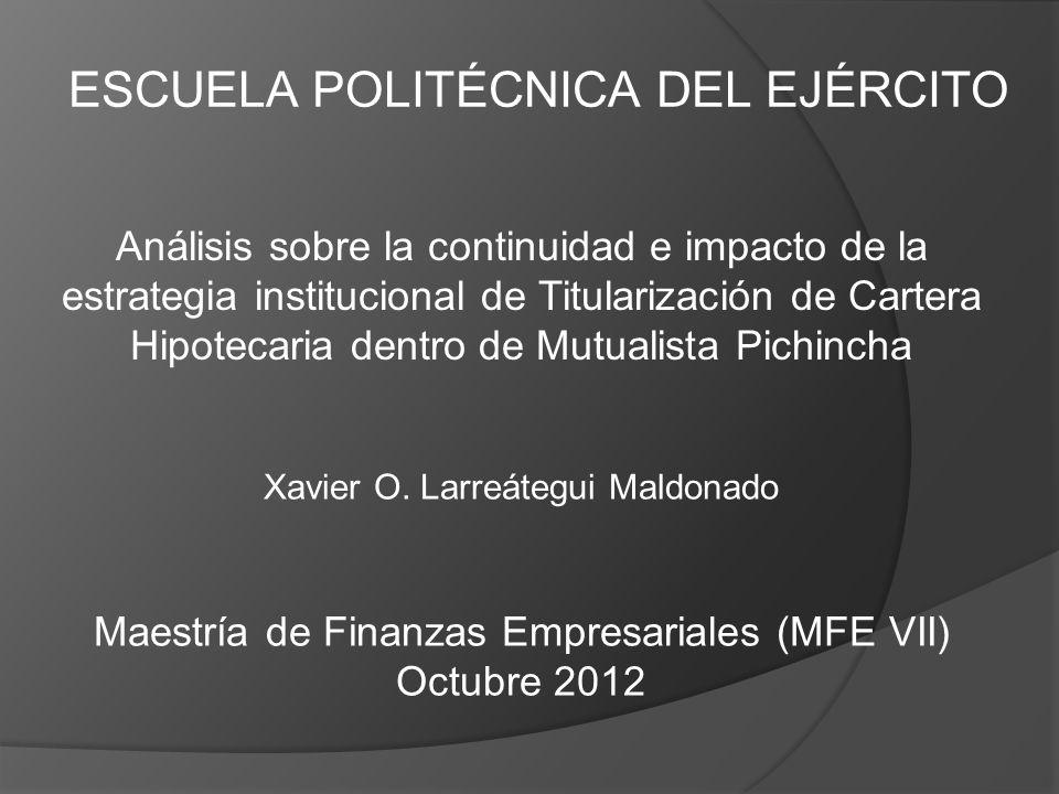 Análisis sobre la continuidad e impacto de la estrategia institucional de Titularización de Cartera Hipotecaria dentro de Mutualista Pichincha Xavier