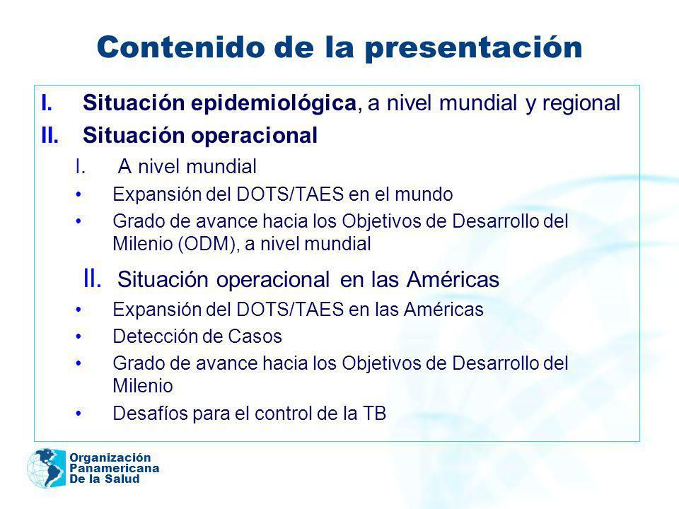 Organización Panamericana De la Salud 10 15 19 73 98 104 122 126 147 155 182 DOTS Nueva estrategia Situación de DOTS (1990-2003) 179 Fuente: Global Tuberculosis Control.