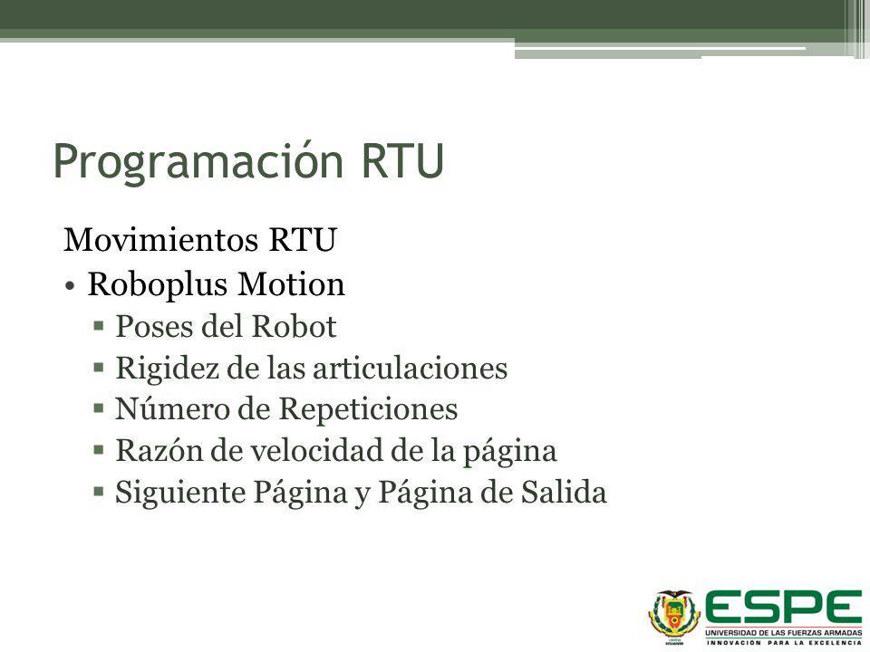 Programación RTU Movimientos RTU Roboplus Motion Poses del Robot Rigidez de las articulaciones Número de Repeticiones Razón de velocidad de la página