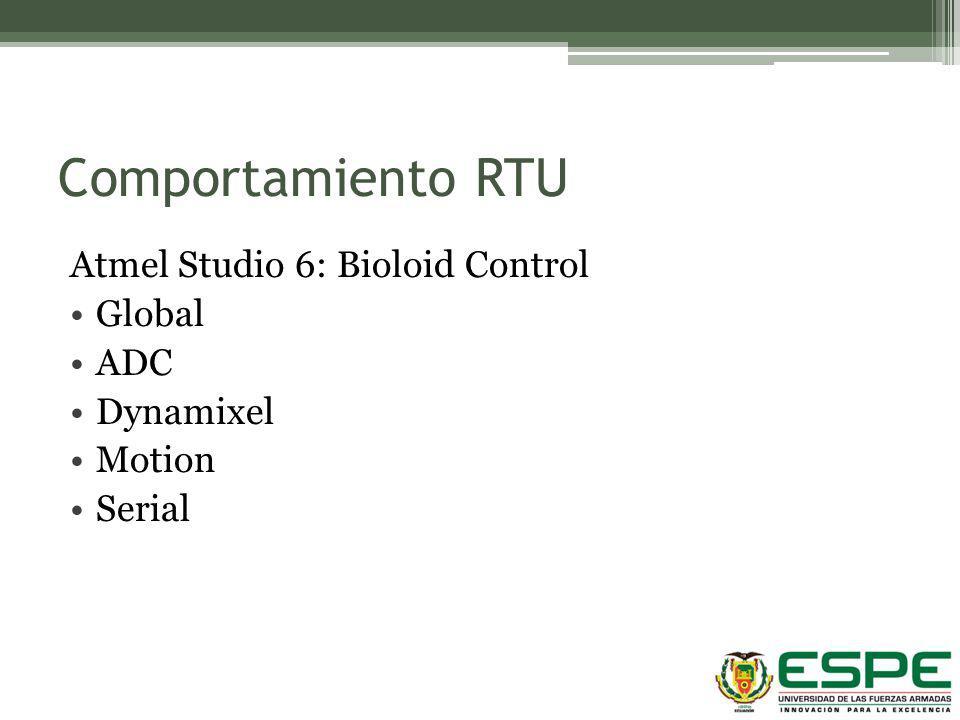 Comportamiento RTU Atmel Studio 6: Bioloid Control Global ADC Dynamixel Motion Serial