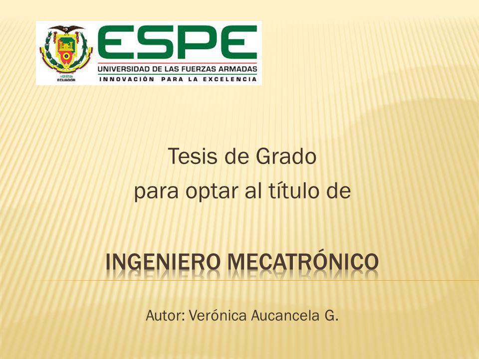Tesis de Grado para optar al título de Autor: Verónica Aucancela G.