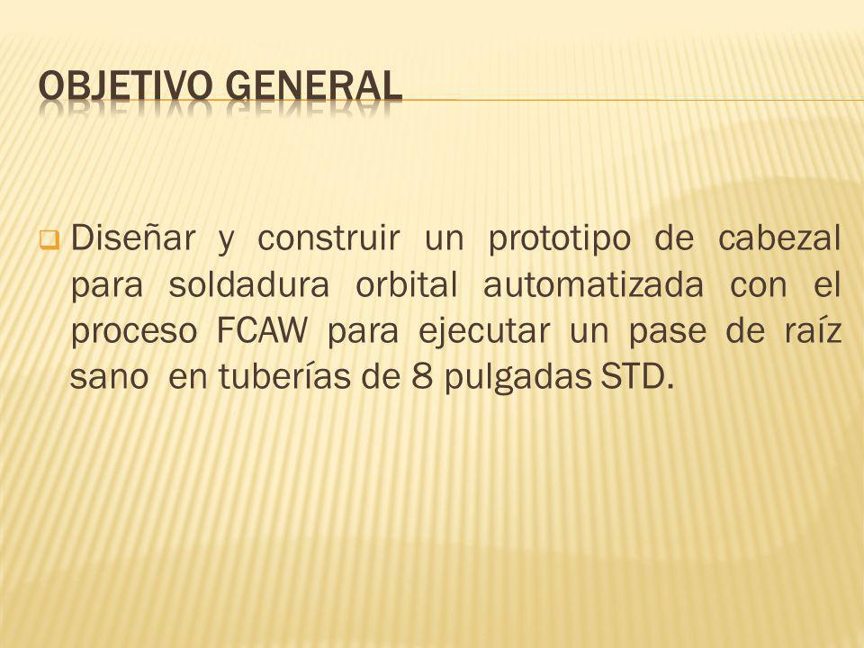 Realizar el estudio y análisis de parámetros para el diseño del prototipo de soldadura orbital automático para tubería de 8 pulgadas STD con proceso FCAW,.