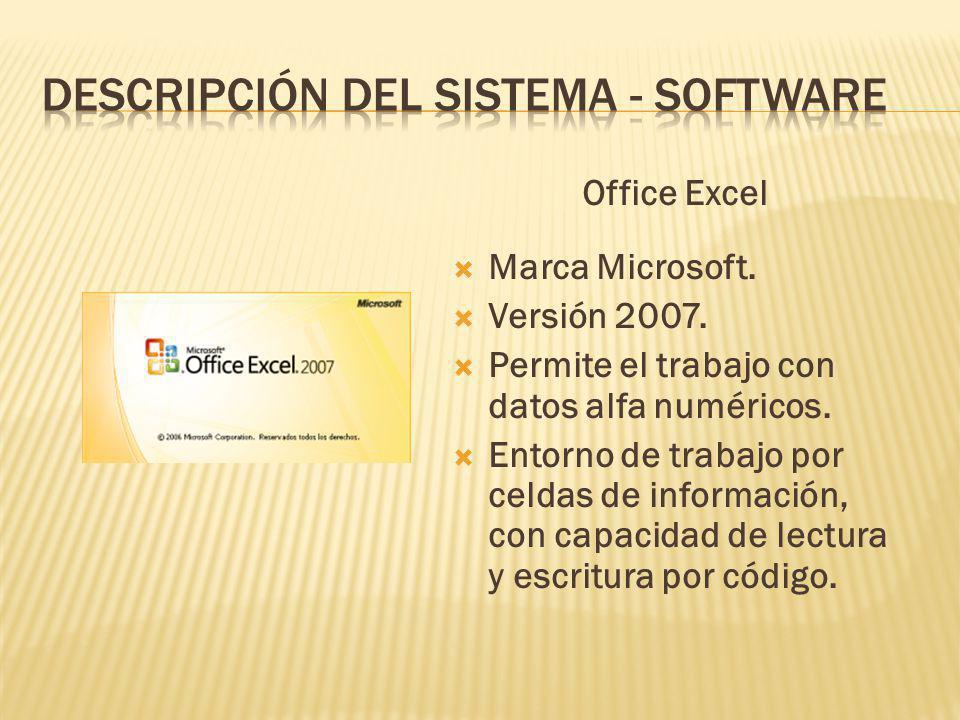 Office Excel Marca Microsoft.Versión 2007. Permite el trabajo con datos alfa numéricos.