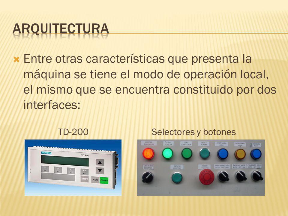 Entre otras características que presenta la máquina se tiene el modo de operación local, el mismo que se encuentra constituido por dos interfaces: TD-200 Selectores y botones
