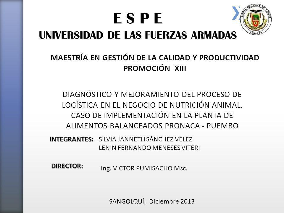 UNIVERSIDAD DE LAS FUERZAS ARMADAS DIAGNÓSTICO Y MEJORAMIENTO DEL PROCESO DE LOGÍSTICA EN EL NEGOCIO DE NUTRICIÓN ANIMAL.