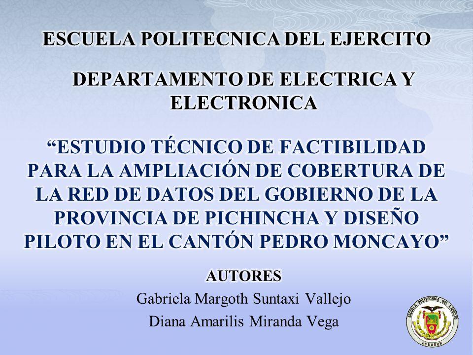 OBJETIVO GENERAL Realizar el estudio técnico de factibilidad para la ampliación de cobertura de a red de datos del Gobierno Provincial de Pichincha mediante el diseño piloto en el cantón Pedro Moncayo.