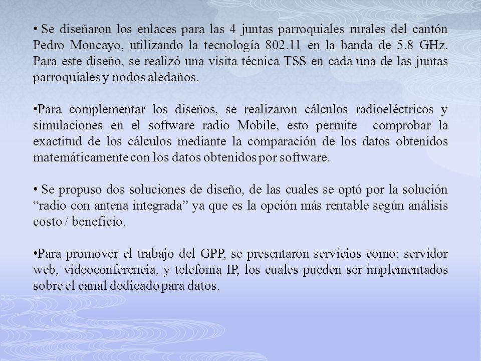 Se diseñaron los enlaces para las 4 juntas parroquiales rurales del cantón Pedro Moncayo, utilizando la tecnología 802.11 en la banda de 5.8 GHz. Para
