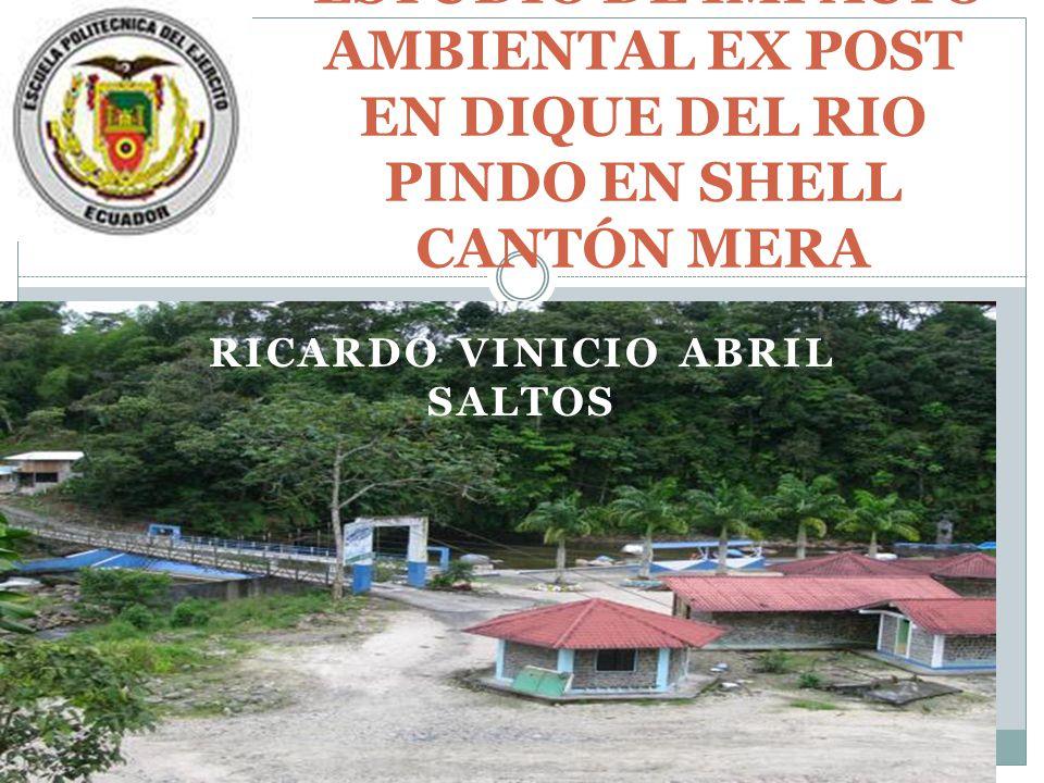 RICARDO VINICIO ABRIL SALTOS ESTUDIO DE IMPACTO AMBIENTAL EX POST EN DIQUE DEL RIO PINDO EN SHELL CANTÓN MERA
