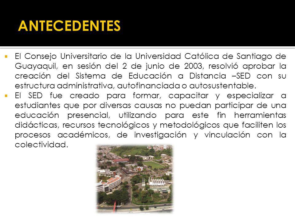 El Consejo Universitario de la Universidad Católica de Santiago de Guayaquil, en sesión del 2 de junio de 2003, resolvió aprobar la creación del Sistema de Educación a Distancia –SED con su estructura administrativa, autofinanciada o autosustentable.