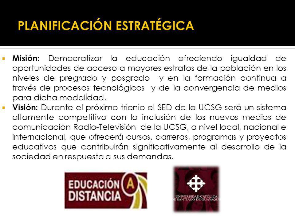 Misión: Democratizar la educación ofreciendo igualdad de oportunidades de acceso a mayores estratos de la población en los niveles de pregrado y posgrado y en la formación continua a través de procesos tecnológicos y de la convergencia de medios para dicha modalidad.