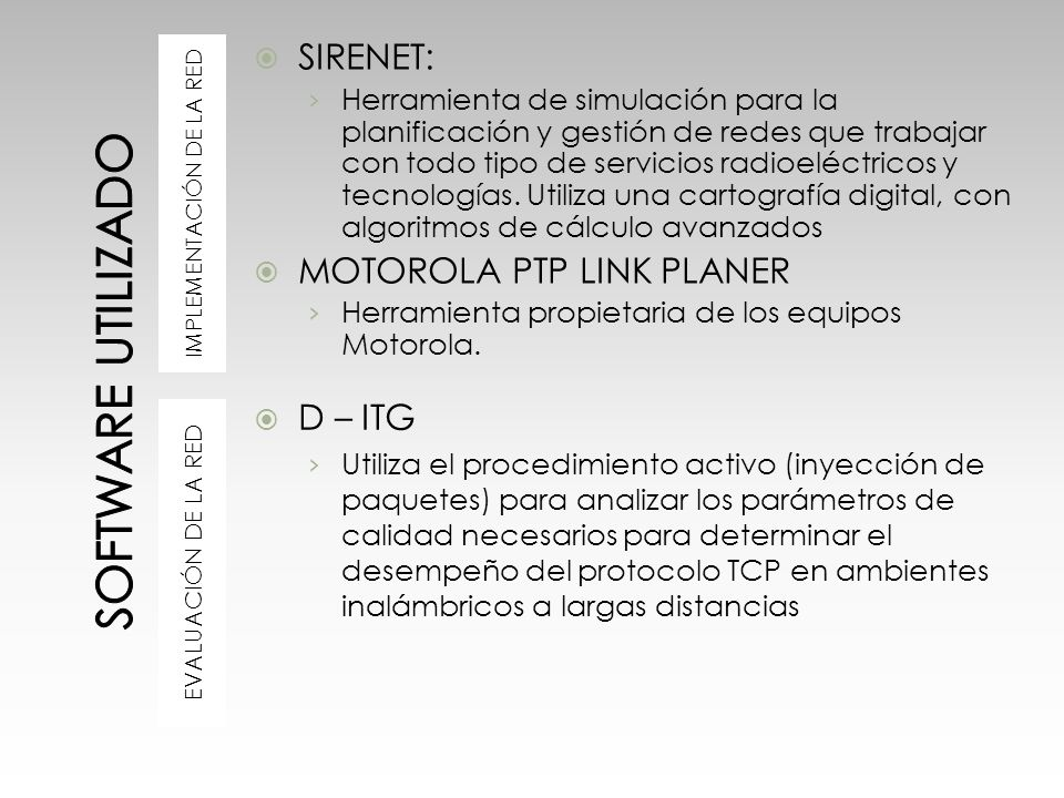 IMPLEMENTACIÓN DE LA RED EVALUACIÓN DE LA RED SIRENET: Herramienta de simulación para la planificación y gestión de redes que trabajar con todo tipo d
