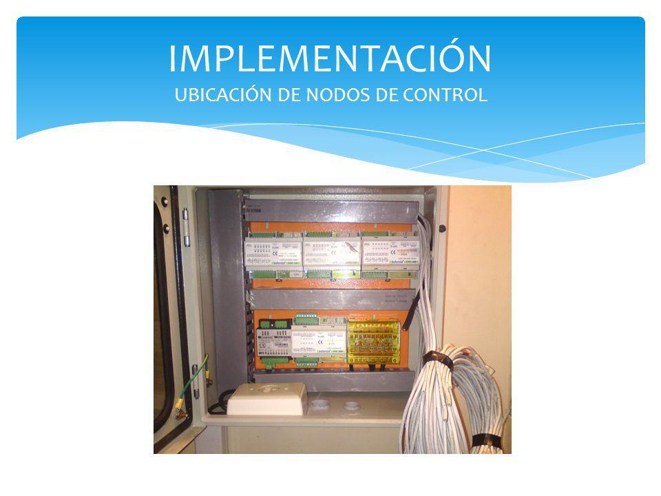IMPLEMENTACIÓN UBICACIÓN DE NODOS DE CONTROL