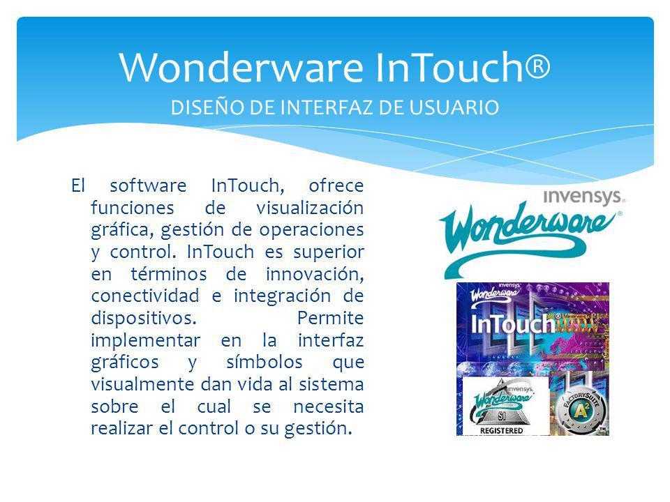 El software InTouch, ofrece funciones de visualización gráfica, gestión de operaciones y control. InTouch es superior en términos de innovación, conec