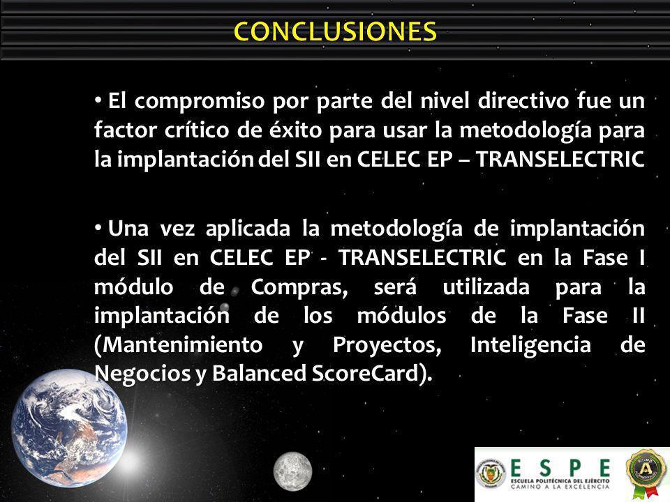 El compromiso por parte del nivel directivo fue un factor crítico de éxito para usar la metodología para la implantación del SII en CELEC EP – TRANSELECTRIC El compromiso por parte del nivel directivo fue un factor crítico de éxito para usar la metodología para la implantación del SII en CELEC EP – TRANSELECTRIC Una vez aplicada la metodología de implantación del SII en CELEC EP - TRANSELECTRIC en la Fase I módulo de Compras, será utilizada para la implantación de los módulos de la Fase II (Mantenimiento y Proyectos, Inteligencia de Negocios y Balanced ScoreCard).