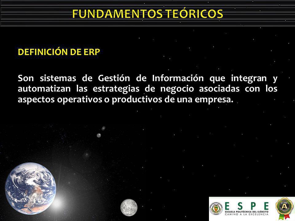 DEFINICIÓN DE ERP Son sistemas de Gestión de Información que integran y automatizan las estrategias de negocio asociadas con los aspectos operativos o productivos de una empresa.