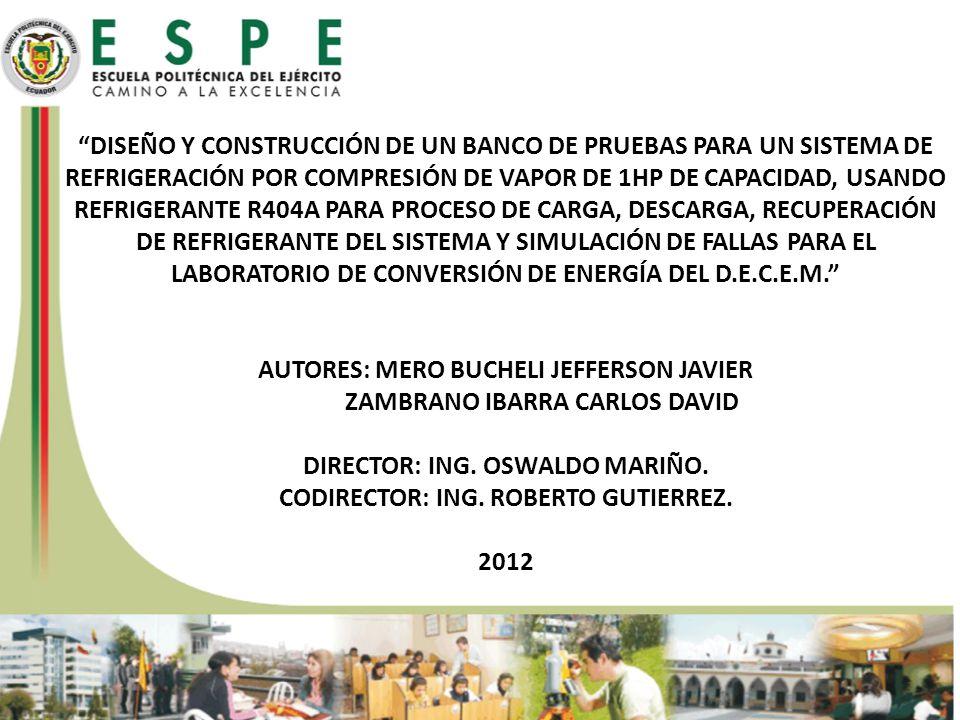 DISEÑO Y CONSTRUCCIÓN DE UN BANCO DE PRUEBAS PARA UN SISTEMA DE REFRIGERACIÓN POR COMPRESIÓN DE VAPOR DE 1HP DE CAPACIDAD, USANDO REFRIGERANTE R404A P