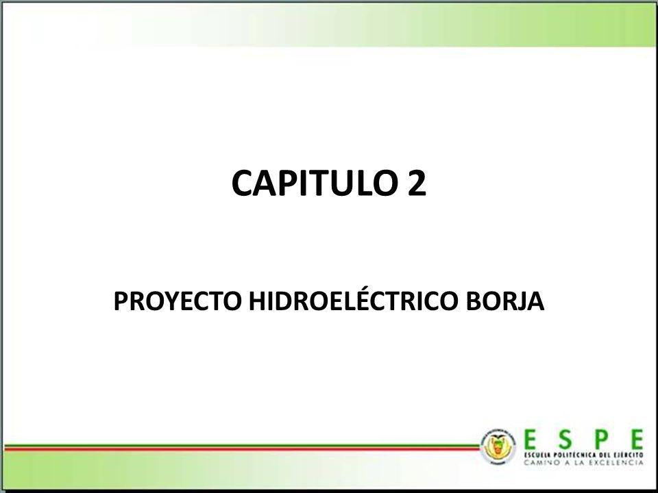 CAPITULO 2 PROYECTO HIDROELÉCTRICO BORJA