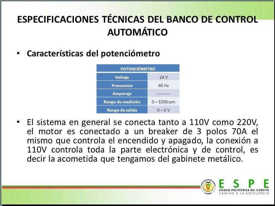 Características del potenciómetro El sistema en general se conecta tanto a 110V como 220V, el motor es conectado a un breaker de 3 polos 70A el mismo que controla el encendido y apagado, la conexión a 110V controla toda la parte electrónica y de control, es decir la acometida que tengamos del gabinete metálico.