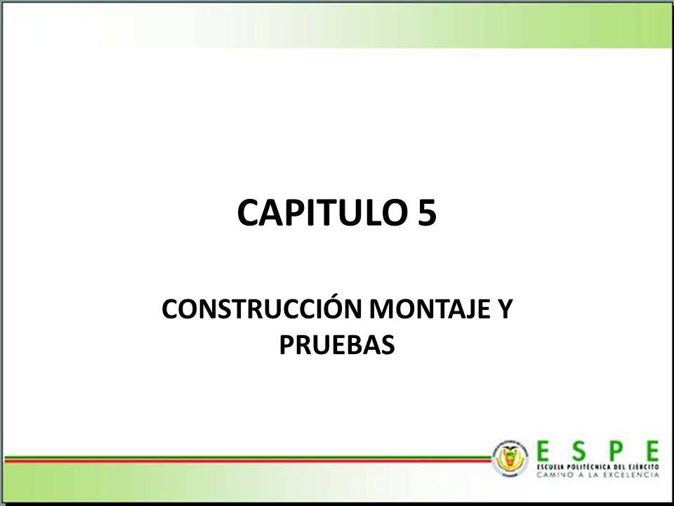 CONSTRUCCIÓN MONTAJE Y PRUEBAS CAPITULO 5