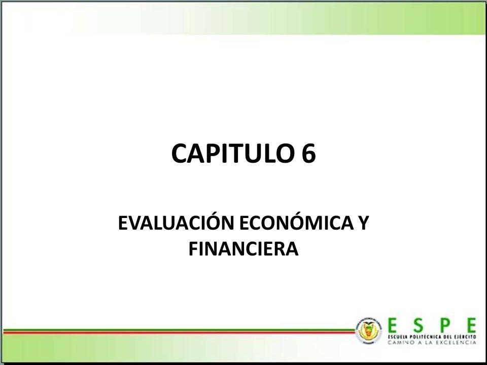 CAPITULO 6 EVALUACIÓN ECONÓMICA Y FINANCIERA