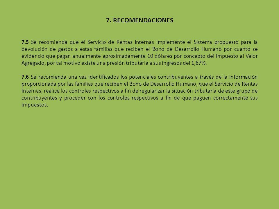 7.5 Se recomienda que el Servicio de Rentas Internas implemente el Sistema propuesto para la devolución de gastos a estas familias que reciben el Bono