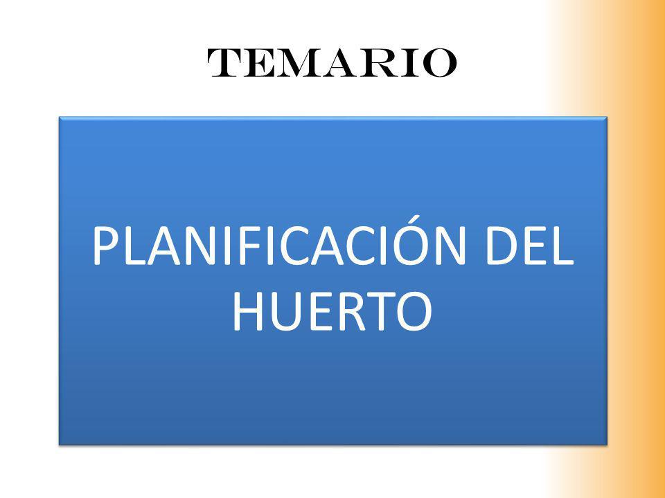TEMARIO PLANIFICACIÓN DEL HUERTO