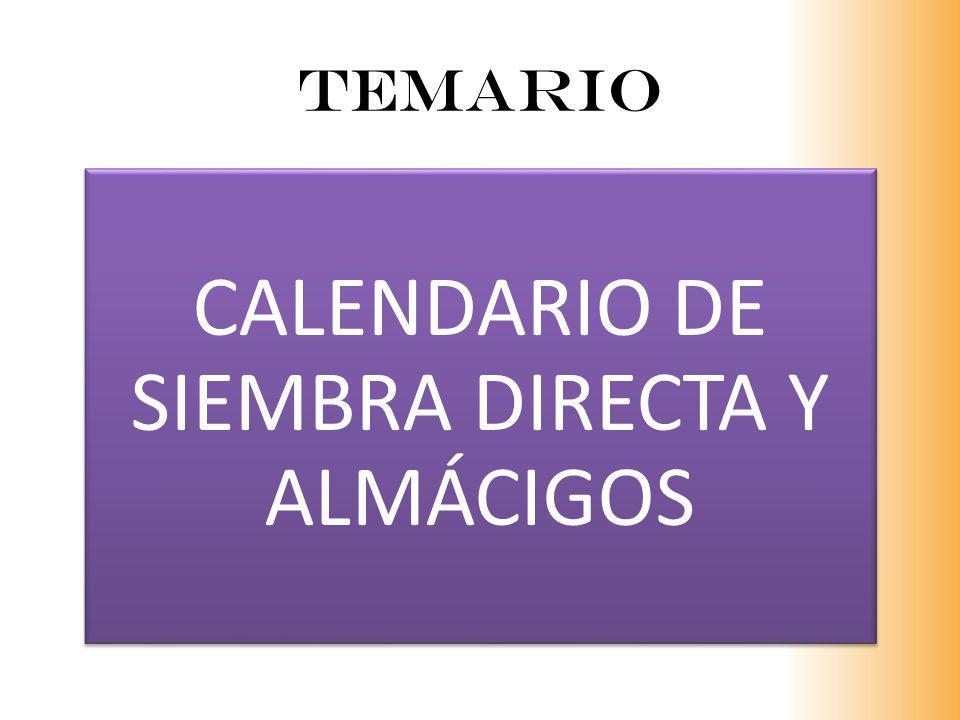 TEMARIO CALENDARIO DE SIEMBRA DIRECTA Y ALMÁCIGOS