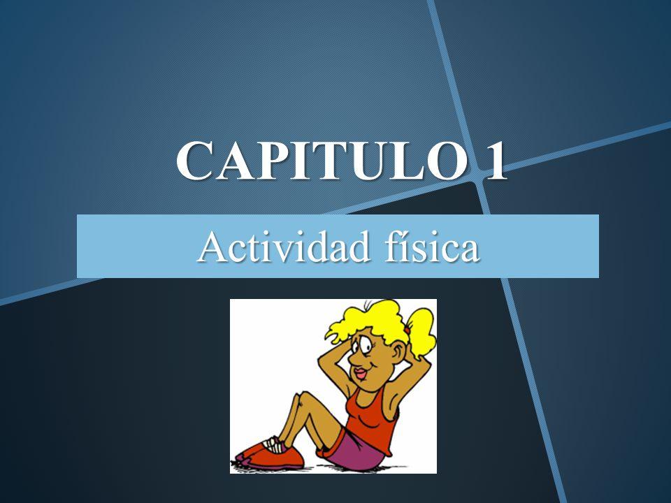 CAPITULO 1 Actividad física
