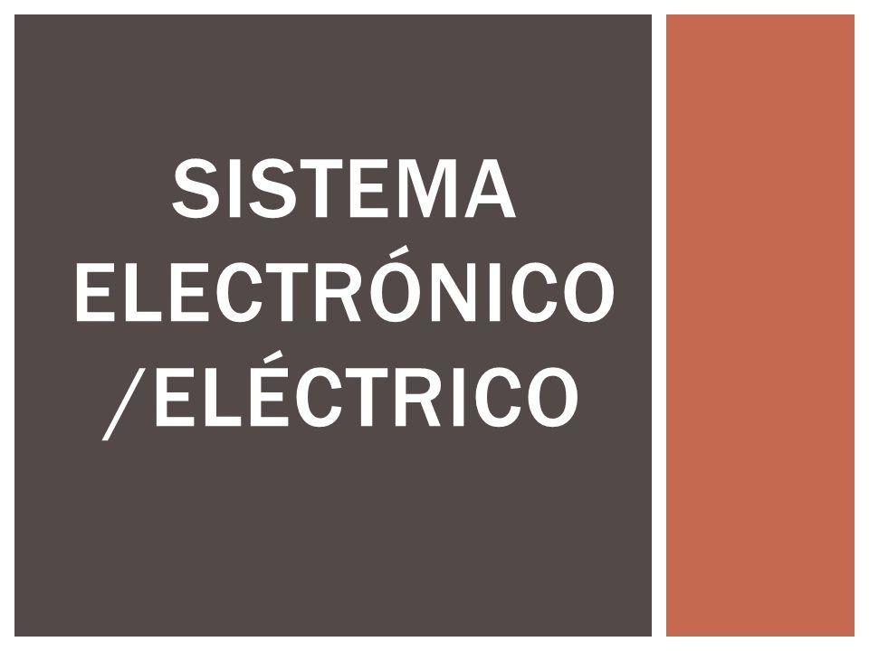 SISTEMA ELECTRÓNICO /ELÉCTRICO