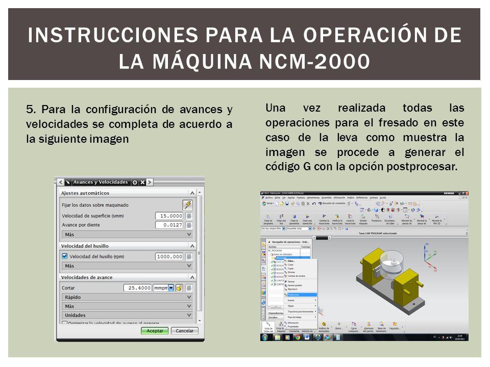 5. Para la configuración de avances y velocidades se completa de acuerdo a la siguiente imagen Una vez realizada todas las operaciones para el fresado