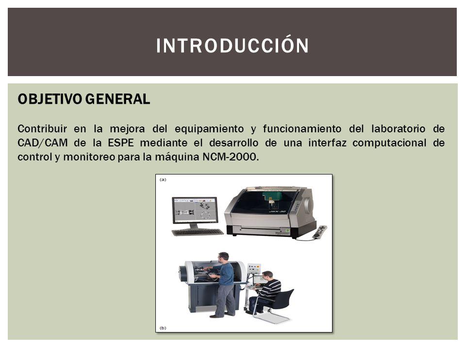 INTRODUCCIÓN OBJETIVO GENERAL Contribuir en la mejora del equipamiento y funcionamiento del laboratorio de CAD/CAM de la ESPE mediante el desarrollo d
