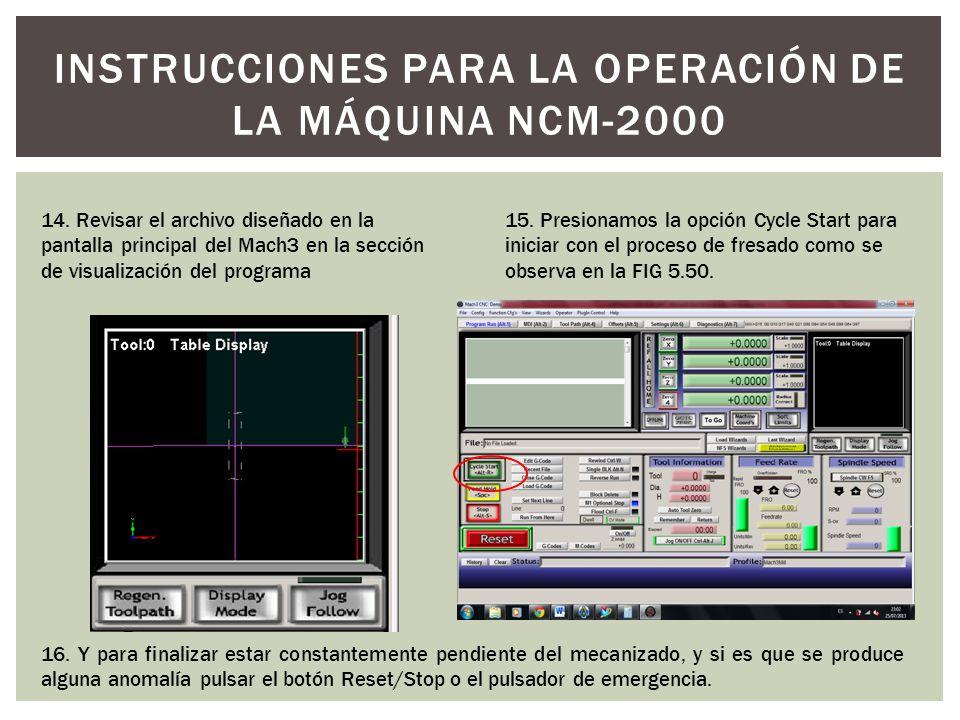 14. Revisar el archivo diseñado en la pantalla principal del Mach3 en la sección de visualización del programa INSTRUCCIONES PARA LA OPERACIÓN DE LA M