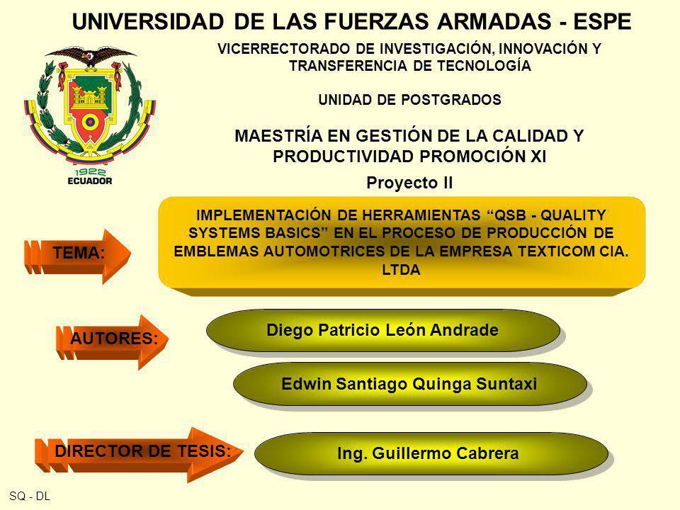 UNIVERSIDAD DE LAS FUERZAS ARMADAS - ESPE TEMA: IMPLEMENTACIÓN DE HERRAMIENTAS QSB - QUALITY SYSTEMS BASICS EN EL PROCESO DE PRODUCCIÓN DE EMBLEMAS AU