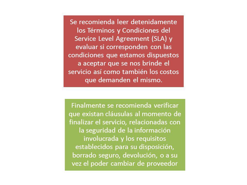 Se recomienda leer detenidamente los Términos y Condiciones del Service Level Agreement (SLA) y evaluar si corresponden con las condiciones que estamo
