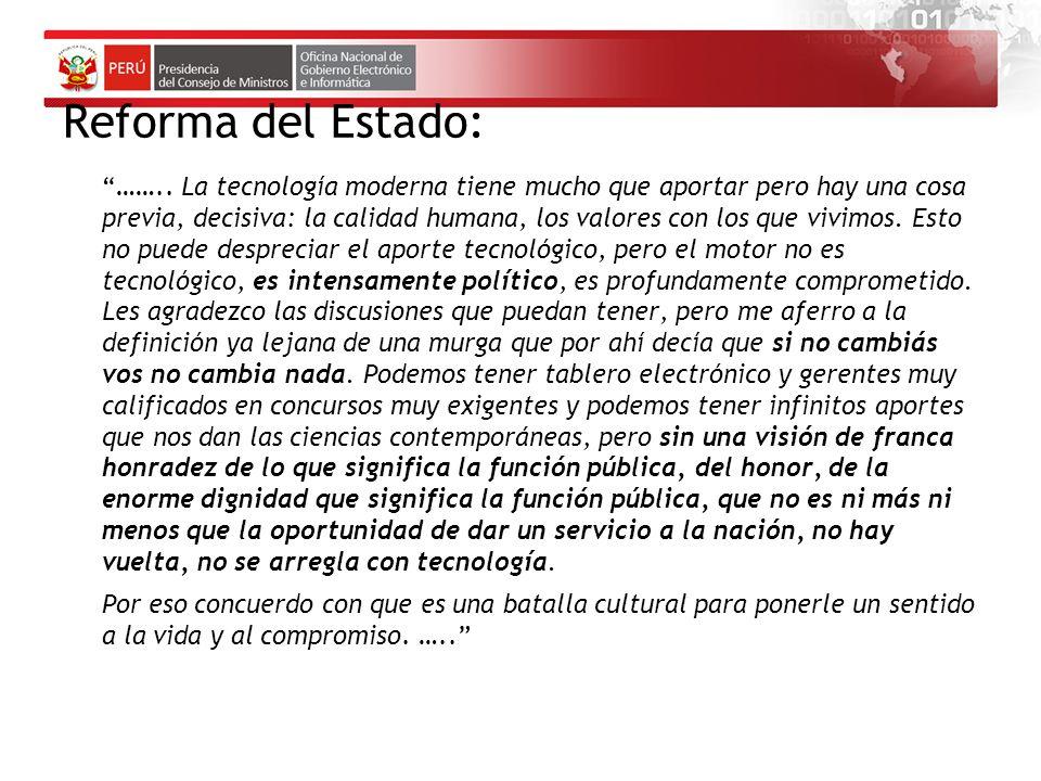 José Mujica – Presidente de Uruguay 106 1.Mito de modernización vía informatización 2.Foco tecnológico, ignorando importancia de las personas y procesos 3.La resistencia cultural puede superarse adaptando el software a prácticas internas 4.Debilidades en la gestión de proyectos y del cambio organizacional involucrado 5.Carencia en el enfoque a los clientes, tanto fuera como dentro de la entidad pública 6.Subestimar la complejidad de los sistemas públicos a ser transformados con las TIC 7.Creencia de que comprar tecnología es un proceso estandarizado que no requiere mayor experiencia