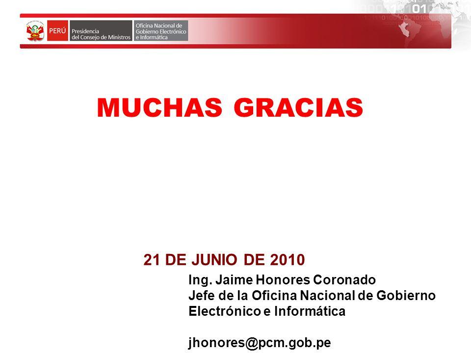 Gobierno Electrónico en el Perú MUCHAS GRACIAS Mail: jhonores@pcm.gob.pe 2744356 – 2744358 www.ongei.gob.pe