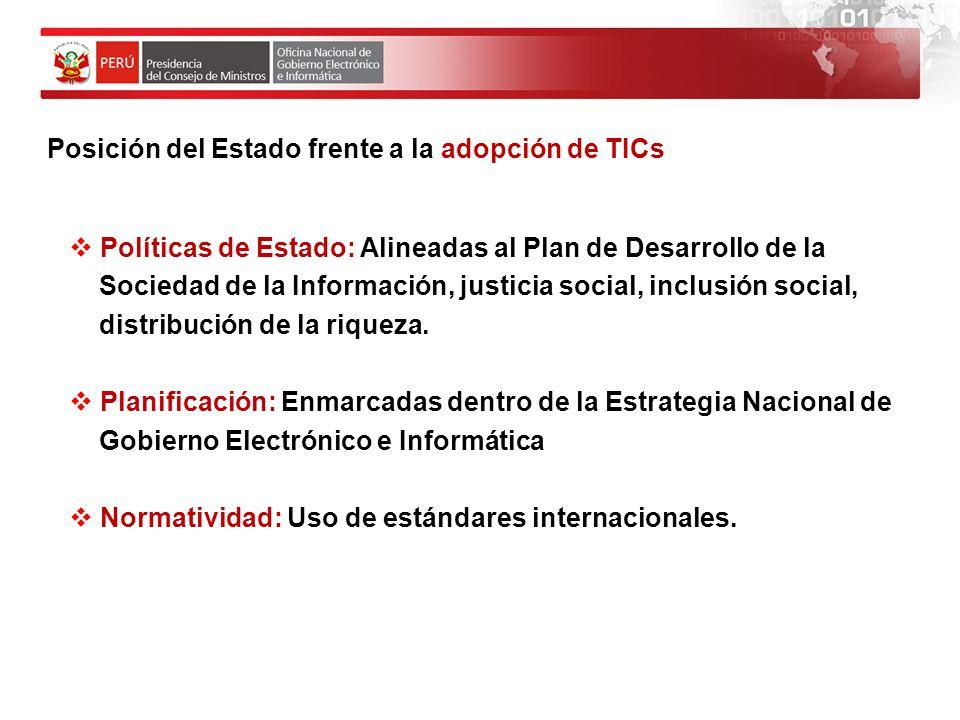 Posición del Estado frente a la adopción de TICs Soluciones tecnológicas probadas Buenas prácticas a nivel nacional e internacional Soporte técnico a nivel nacional (regiones) Formación de cuadros especializados: universidades, institutos, otros.