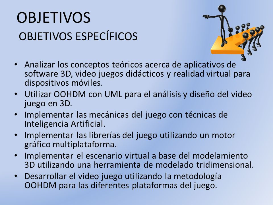 OBJETIVOS Analizar los conceptos teóricos acerca de aplicativos de software 3D, video juegos didácticos y realidad virtual para dispositivos móviles.