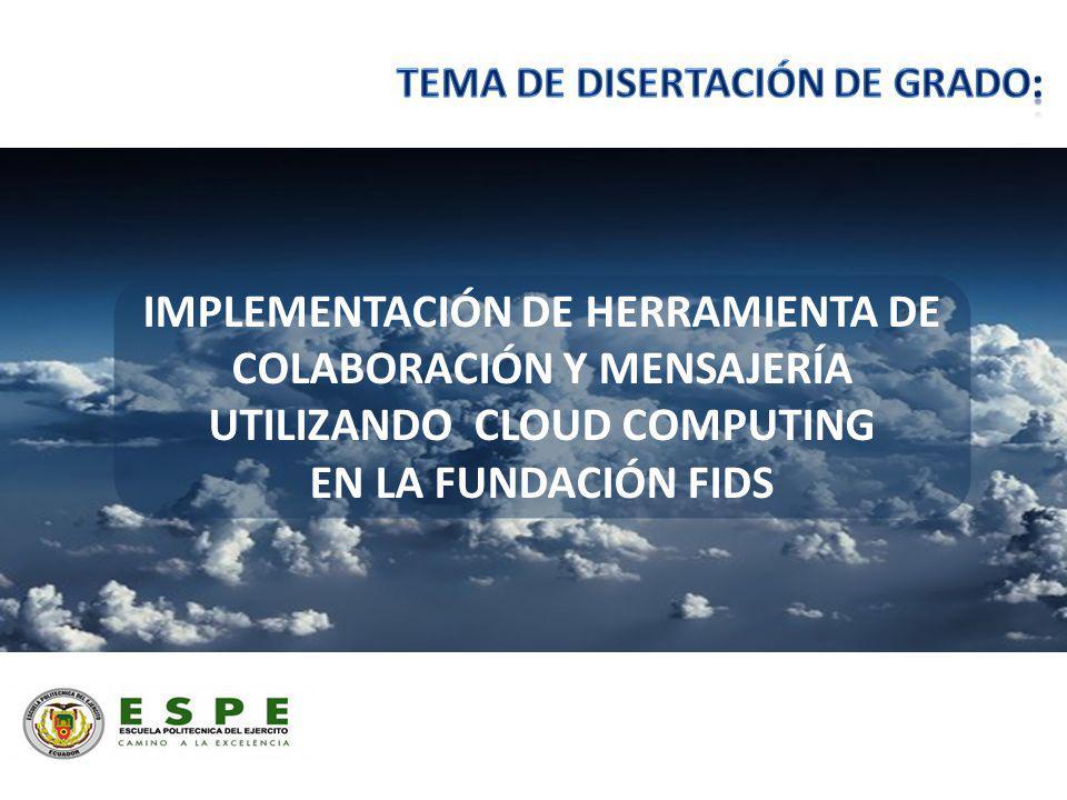 IMPLEMENTACIÓN DE HERRAMIENTA DE COLABORACIÓN Y MENSAJERÍA UTILIZANDO CLOUD COMPUTING EN LA FUNDACIÓN FIDS