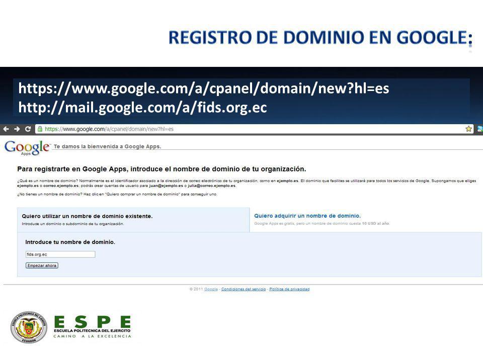 https://www.google.com/a/cpanel/domain/new hl=es http://mail.google.com/a/fids.org.ec